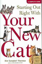 Starting Out Right with Your New Cat: A Complete Guide