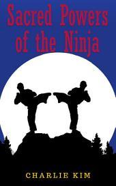Sacred Powers of the Ninja: Ninja Warrior