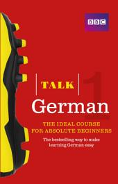 Talk German Enhanced eBook (with audio) - Learn German with BBC Active: The bestselling way to make learning German easy