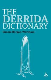 The Derrida Dictionary