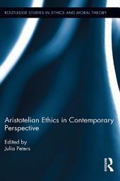 Aristotelian Ethics in Contemporary Perspective