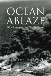 Ocean Ablaze: War Reaches the Outer Banks