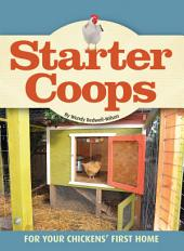 Starter Coops: For Your Chickens' First Home