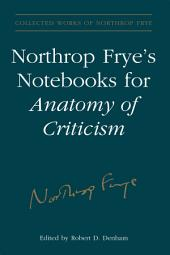 Northrop Frye's Notebooks for Anatomy of Critcism