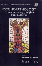 Psychopathology: Contemporary Jungian Perspectives