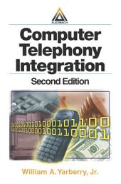 Computer Telephony Integration, Second Edition: Edition 2
