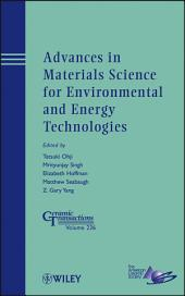 Advances in Materials Science for Environmental and Energy Technologies: Ceramic Transactions, Volume 236