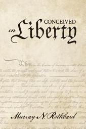 Conceived in Liberty: Volume 1