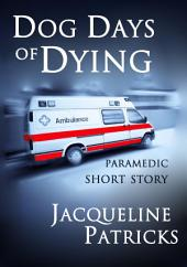 Dog Days of Dying: Paramedic Fiction