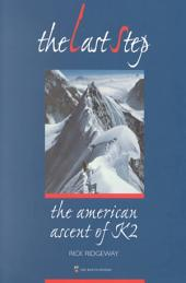 The Last Step: The American Ascent of K2