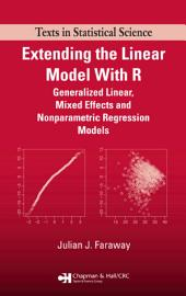 Extending the Linear Model with R: Generalized Linear, Mixed Effects and Nonparametric Regression Models