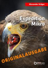 Expedition Mikro – Originalausgabe: Wissenschaftlich-phantastischer Roman