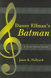 Danny Elfman's Batman: A Film Score Guide