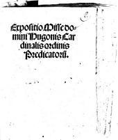 Expositio Misse domini Hugonis Cardinalis ordinis Predicatoru[m]
