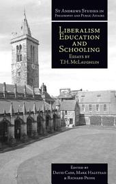 Liberalism, Education and Schooling: Essays by T.H. McLaughlin