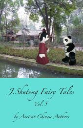 J.Shutong Fairy Tales Vol.5 : Family and Relations: by ancient Chinese authors