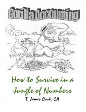 Gorilla Accounting: How to Survive in a Junge of Numbers