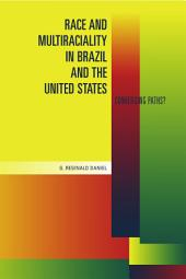 Race and Multiraciality in Brazil and the United States: Converging Paths?