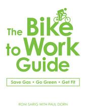 The Bike to Work Guide