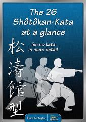 The 26 Shotokan-Kata at a glance: – Ten no kata in more detail –