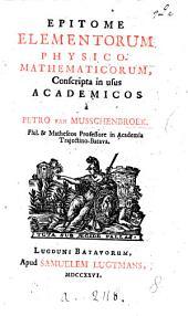 Epitome elementorum physico-mathematicorum, conscripta in usus academicos, etc