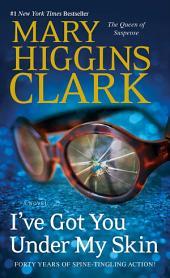 I've Got You Under My Skin: A Novel