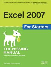 Excel 2007 for Starters: The Missing Manual: The Missing Manual