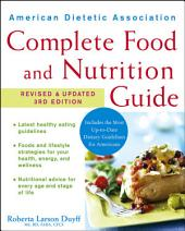 American Dietetic Association Complete Food and Nutrition Guide, Revised and Updated 3rd Edition