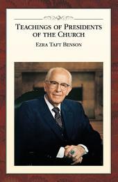 Teachings of Presidents of the Church: Ezra Taft Benson