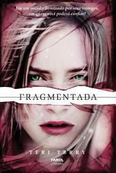 Fragmentada: Em um mundo dominado por seus inimigos, em quem você poderá confiar?