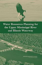 Water Resources Planning for the Upper Mississippi River and Illinois Waterway