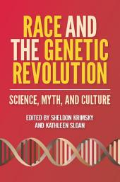 Race and the Genetic Revolution: Science, Myth, and Culture
