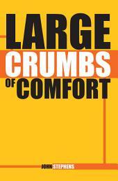 Large Crumbs of Comfort