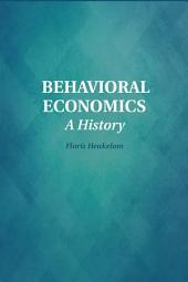 Behavioral Economics: A History