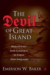The Devil of Great Island: Witchcraft and Conflict in Early New England