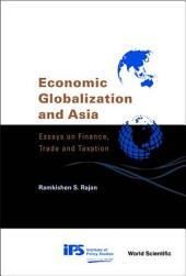 Economic Globalization and Asia: Essays on Finance, Trade, and Taxation