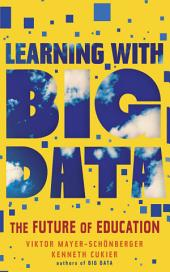 Learning with Big Data: The Future of Education
