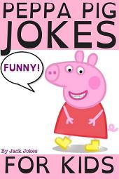 Peppa Pig Jokes For Kids