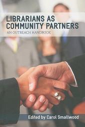 Librarians as Community Partners: An Outreach Handbook