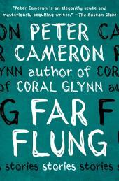 Far Flung: Stories