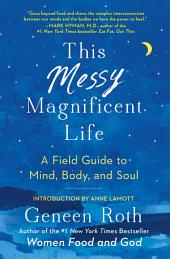 Heavenly Bodies: Instructions on Living a Mostly Magnificent Life