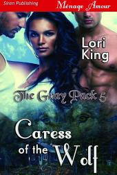 Caress of the Wolf [The Gray Pack 5]