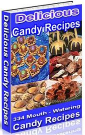 Delicious Candy Recipes: The Ultimate Candy Cookbook for America's Sweet Tooth