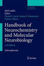 Handbook of Neurochemistry and Molecular Neurobiology: Schizophrenia