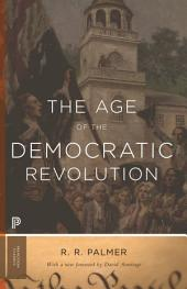The Age of the Democratic Revolution: A Political History of Europe and America, 1760-1800: A Political History of Europe and America, 1760-1800