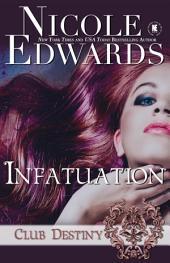 Infatuation: A Club Destiny Novel