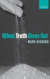 When Truth Gives Out