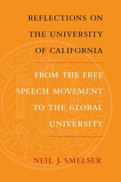 Reflections on the University of California: From the Free Speech Movement to the Global University