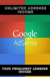 Unlimeted Adsense Income: How to make Adsense income
