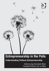 Entrepreneurship in the Polis: Understanding Political Entrepreneurship
